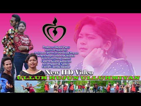 Download ULLUH HUJUN ULLUHMIYAN    New Ho Munda Video 2021    Full Ho Munda song    SAMUEL & NAMITA    DDC