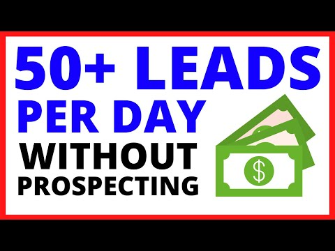 OVER 50 LEADS A DAY | How to Generate Leads Online WITHOUT PROSPECTING ANYONE