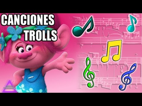 Canciones Trolls Nombre Todas Rivera Tutoriales Youtube