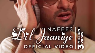 NAFEES - DIL JAANIYE - Official Music Video Mp3