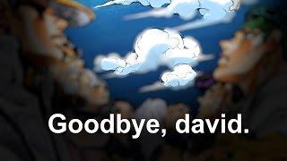 Goodbye david productions.