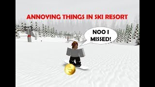 The 5 Most Annoying Things In Ski Resort (ROBLOX)