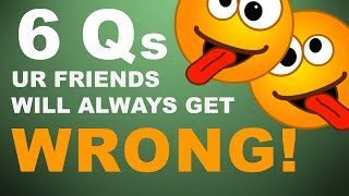 6 Trick Questions your Friends will ALWAYS get wrong! (with answers)