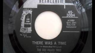 The dee felice trio - There was a time (1ere version)