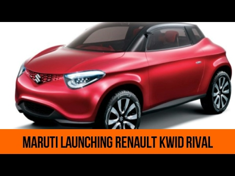 MARUTI SUZUKI TO LAUNCH RENAULT KWID RIVAL IN 2018 upcoming cars