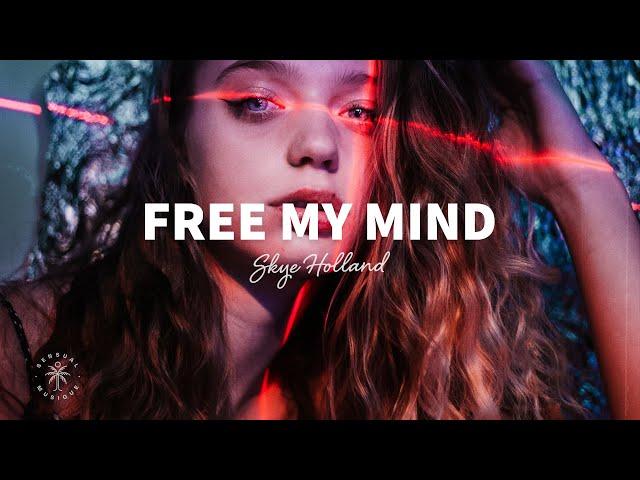 Skye Holland - Free My Mind (Lyrics)