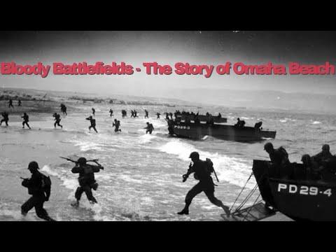 Bloody Battlefields - The Story Of Omaha Beach