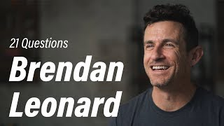 21 Questions With Brendan Leonard