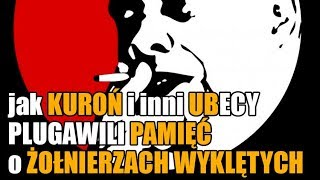 Leszek Żebrowski o tym jak KUROŃ i inni UBECY PLUGAWILI PAMIĘĆ o ŻOŁNIERZACH WYKLĘTYCH