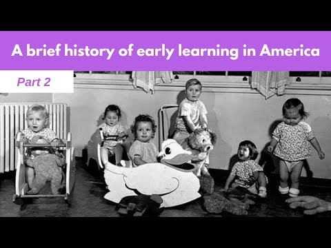 A Brief History of Early Learning - Part 2   NO SMALL MATTER a film about early childhood