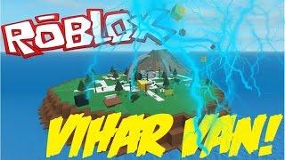 ITT A VIHAR!! | Roblox Natural Disaster Survival [HUN]