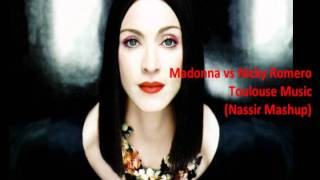 Madonna vs Nicky Romero - Toulouse Music (Nassir Mashup)