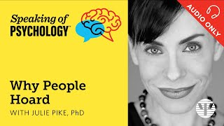 Why People Hoard with Julie Pike, PhD