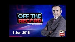Off The Record 3rd January 2018-Pakistan didn't fight war on terror for the sake of money