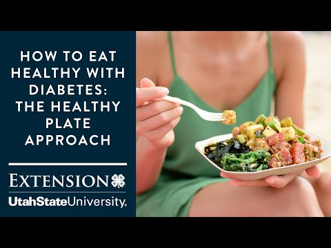 How To Eat Healthy With Diabetes - The Healthy Plate Approach