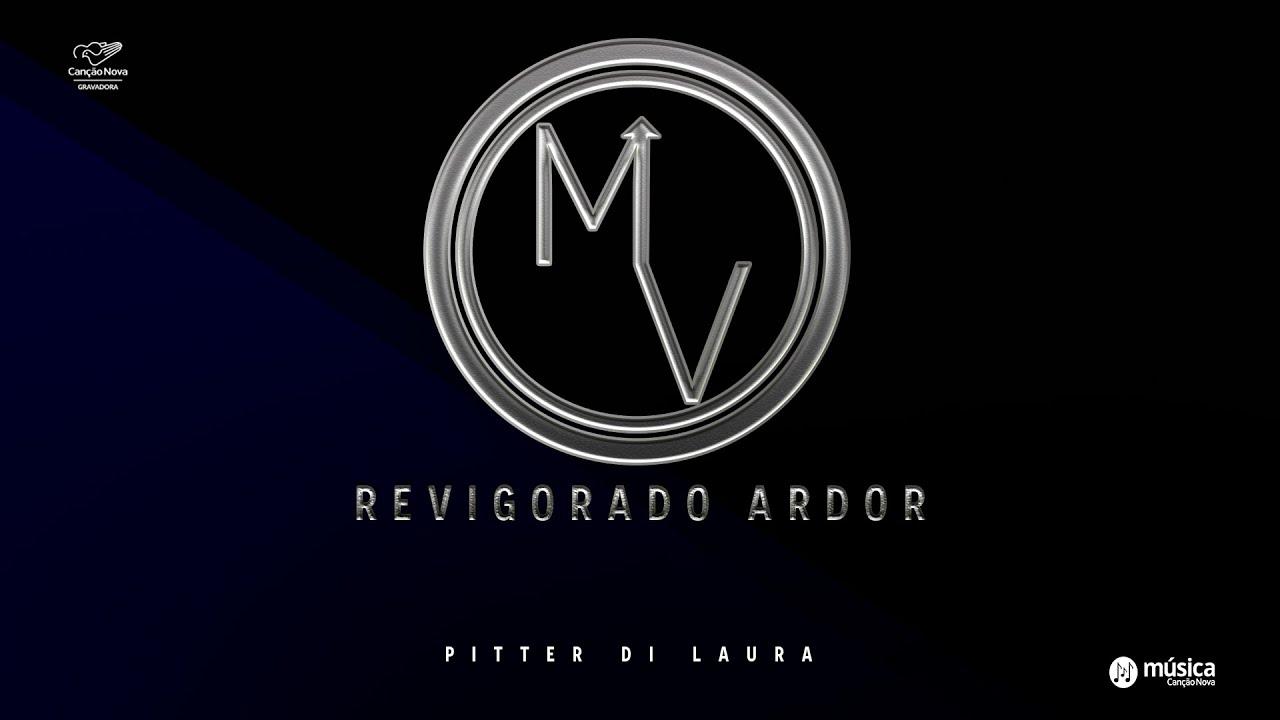 REVIGORADO ARDOR- PITTER DI LAURA feat AMOR E ADORAÇÃO