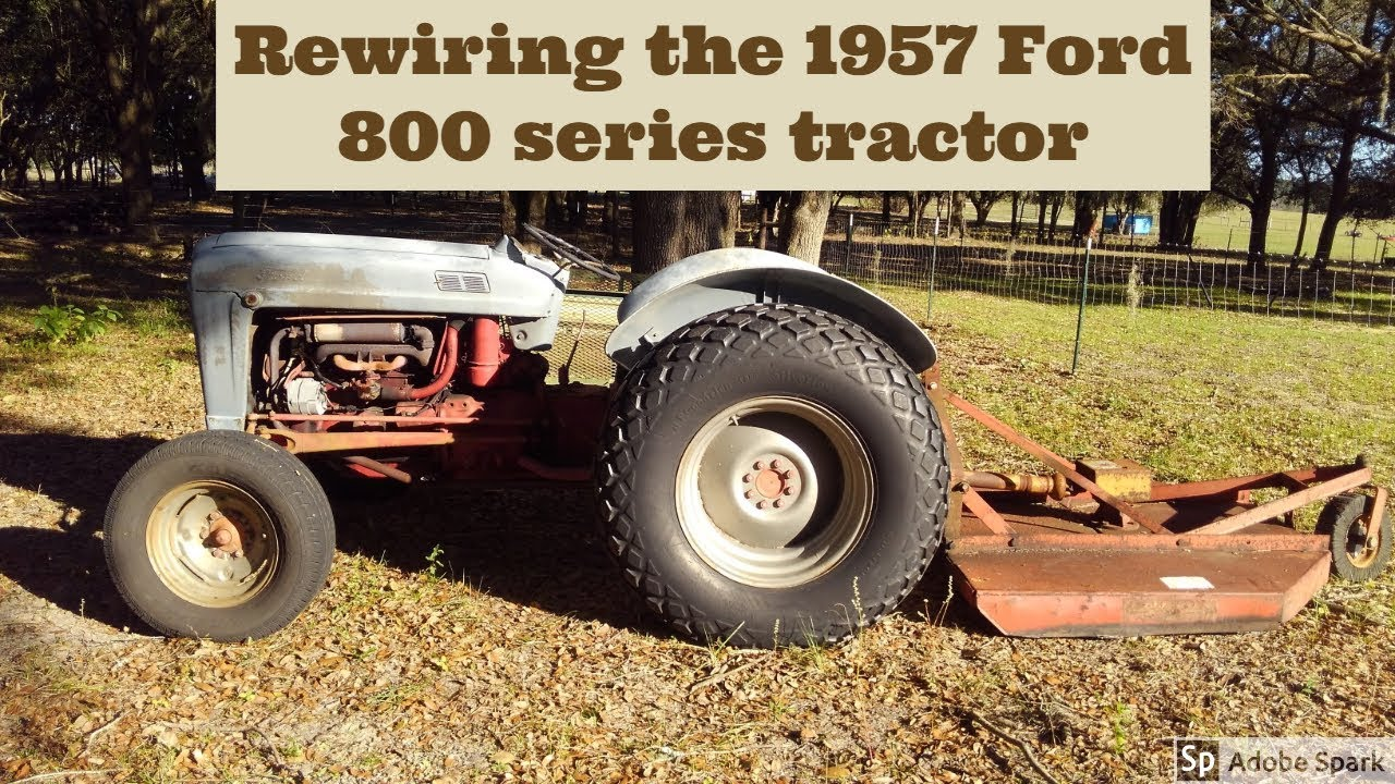 Rewiring the 1957 Ford 800 Series Tractor - YouTube