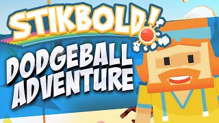 Stikbold! - A Dodgeball Adventure