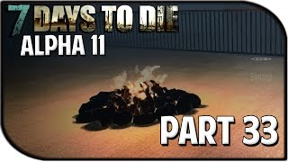 "7 Days to Die Alpha 11.4 Gameplay Part 33 - ""Restless Night..."""