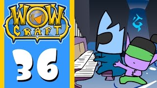 WowCraft Ep 36 Darkness Called