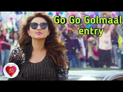 Go go Golmaal Entry - WhatsApp Status