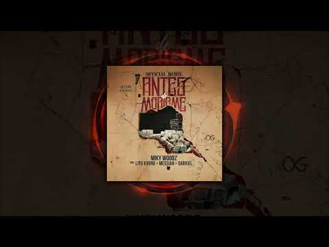 Miky Woodz - Antes de Morirme Official Remix - feat. Messiah, Lito Kirino, Darkiel