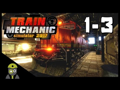 Let's Play - Train Mechanic Simulator 2017 - Diesel Work Orders: 1-3