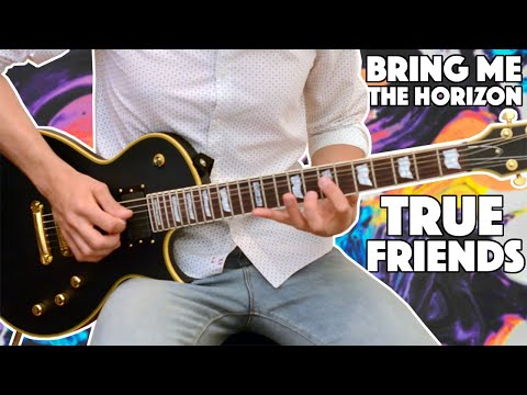 Bring Me The Horizon - True Friends (Guitar Cover) + TABS