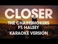 The Chainsmokers Ft. Halsey - Closer  Karaoke Instrumental Lyrics