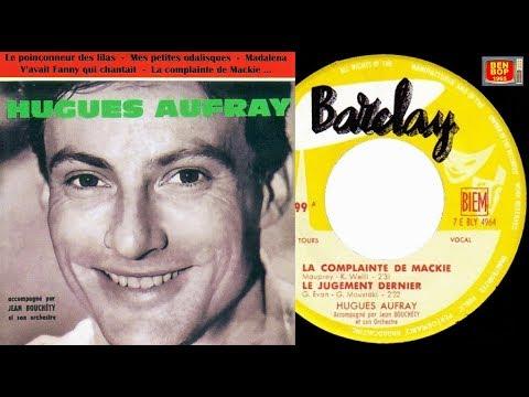 HUGUES AUFRAY - La Complainte De Mackie ( Mack The Knife ) 1958