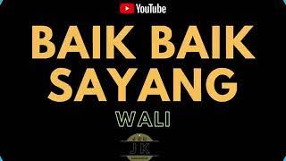 Download lagu WALI - BAIK BAIK SAYANG \/\/ KARAOKE POP INDONESIA TANPA VOKAL \/\/ LIRIK