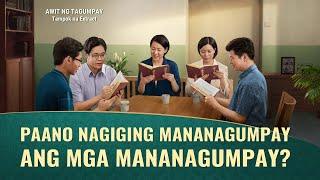Awit ng Tagumpay - Paano Nagiging Mananagumpay ang mga Mananagumpay? (3/7)