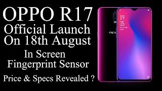 OPPO R17 With In-Screen Fingerprint Sensor Officially Listed With Specs & Price