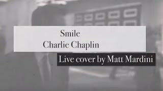 Matt Mardini Crooner - Singer / Smile (Charlie Chaplin) Live cover by Matt Mardini