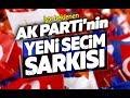 AK Parti'nin 2019 Seçim Şarkısı