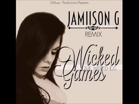 Wicked Games Remix by Jamiison G