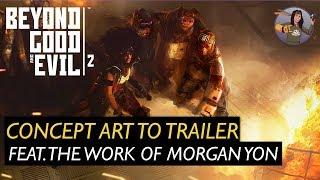 Beyond Good & Evil 2 | Concept Art to Trailer | Morgan Yon