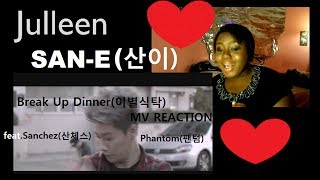 mvsan e 산이 break up dinner 이별식탁 featsanchez 산체스 of phantom 팬텀 reaction