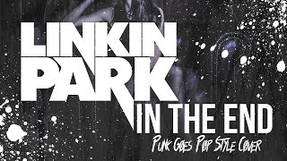 Download Linkin Park - In The End [Band: Serene] (Punk Goes Pop Style Cover)