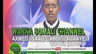 WARKA SOMALI CHANNEL NAIROBI AXMED ISAAQ CABDI LAQAAYE 12 01 2015
