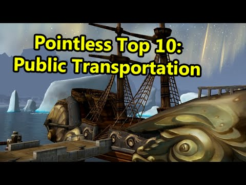 Pointless Top 10: Public Transportation in WoW
