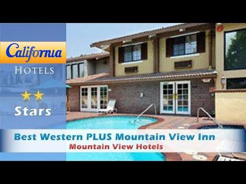 Best Western PLUS Mountain View Inn, Mountain View Hotels – California
