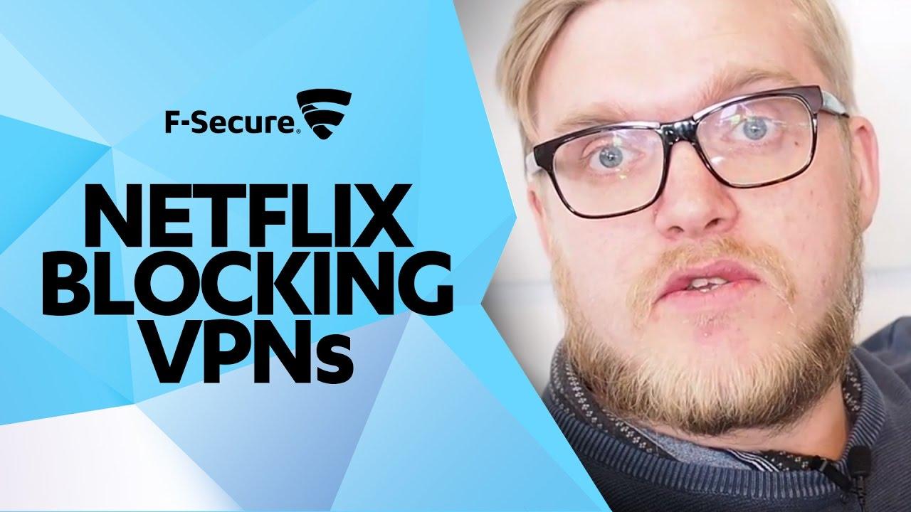 Why is Netflix Blocking VPN? - F-Secure Blog