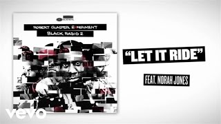 Robert Glasper Experiment - Let It Ride (Lyric Video) ft. Norah Jones