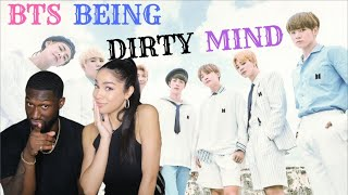 BTS BEING DIRTY MINDED!