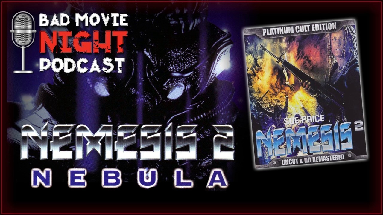 Download Nemesis 2: Nebula (1995) - Bad Movie Night Podcast