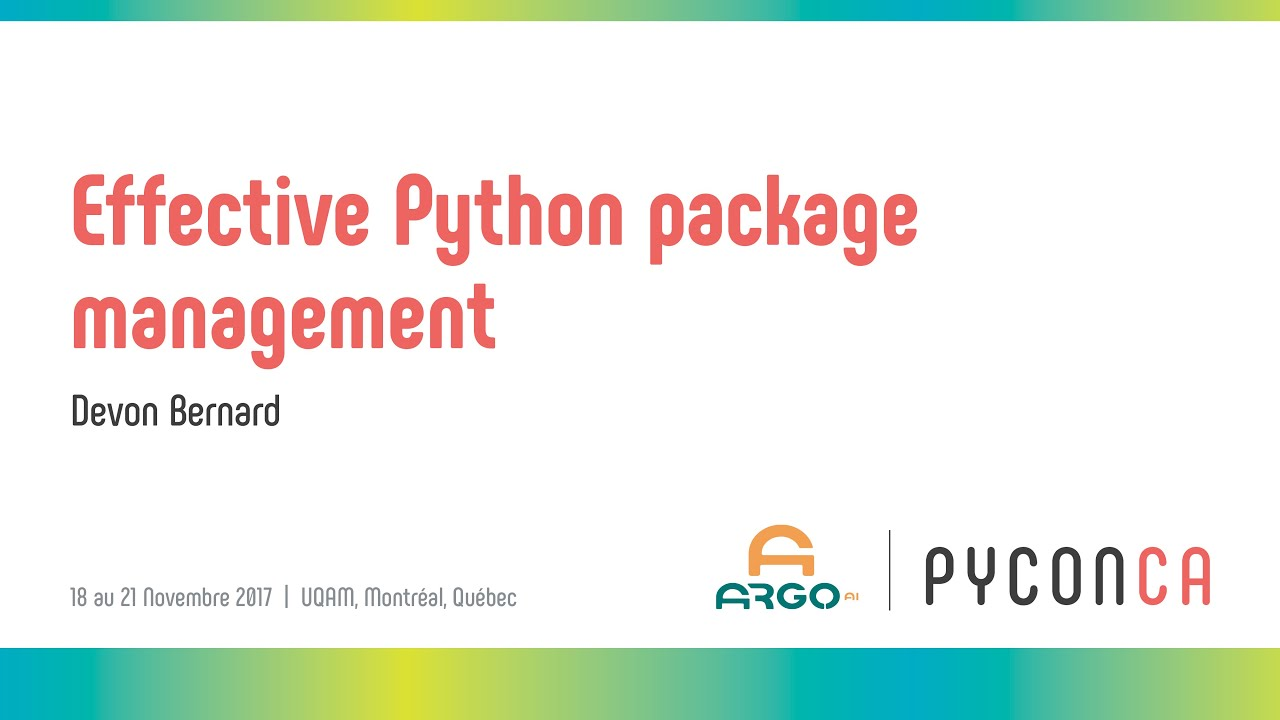 Effective Python package management (Devon Bernard)