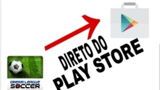 COMO BAIXAR O DREAM LEAGUE 15 CLASSIC DIRETO DO PLAY STORE