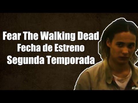 Fecha de Estreno e Información General - Fear The Walking Dead Segunda Temporada
