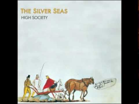 The Silver Seas - Catch Yer Own Train